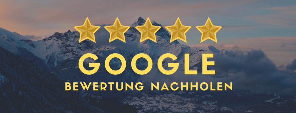 Google bewertungen nachholen